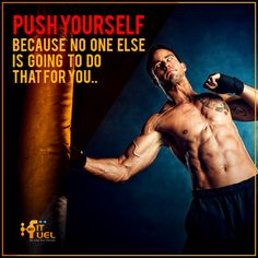 #MFFMotivation! Push yourself as no one else is going to do that for you. Keep kicking! #GetRipped