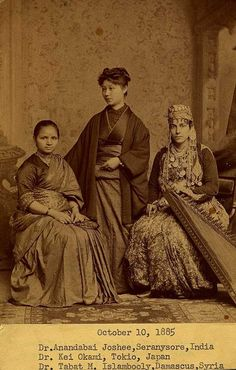 An Indian woman, a Japanese woman, and a Syrian woman, all training to be doctors at Women's Medical College of Philadelphia, 1885.  Each of the woman was the first woman from her respective country to recieve a medical degree.