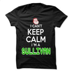 Keep Calm SULLIVAN... Christmas Time - 0399 Cool Name S - #tshirt quilt #long hoodie. MORE INFO => https://www.sunfrog.com/LifeStyle/Keep-Calm-SULLIVAN-Christmas-Time--0399-Cool-Name-Shirt-.html?68278