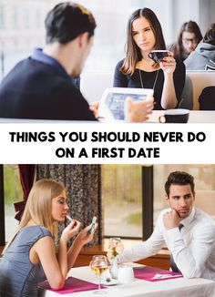 The first date is important and it matters a lot for the impression you will leave to your potential partner. Things You Should NEVER Do On A First Date