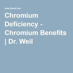 Chromium Deficiency - Chromium Benefits | Dr. Weil