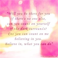 #Music #Quote #BeThere #Darkness #CountOnMe #Believe #SafeAndSound #AlmostStrongEnough Verity Pabla