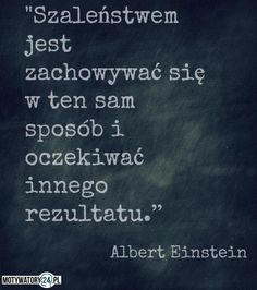 Co mówi do Ciebie: Albert Einstein Smart Quotes, Story Of My Life, Albert Einstein, Poetry Quotes, In My Feelings, Quotations, Qoutes, Motto, Poems