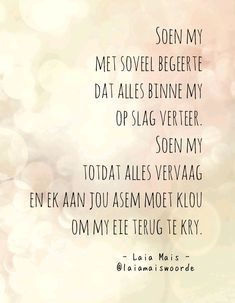 Afrikaanse Quotes, South Africa, Poems, Love You, Van, Sayings, Inspiration, Beautiful, Biblical Inspiration