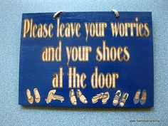 Please leave your worries and your shoes at by MackleyWoodenGifts, $7.25