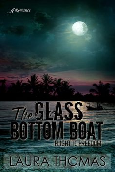 Chapter The Glass Bottom Boat by Laura Thomas – Anaiah Press Laura Thomas, Teen Romance Books, Glass Bottom Boat, Fiction Novels, What To Read, Adventure Time, Romantic, Comedy Quotes, Rick Ross