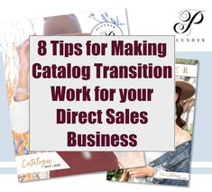 8 Tips to Make Catalog Transition Work for Your Direct Sales Business Direct Sales Companies, Direct Sales Tips, Direct Marketing, Home Based Business, Online Business, Network Marketing Tips, Work From Home Moms, Work On Yourself, Investing