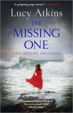 The Missing One: Amazon.co.uk: Lucy Atkins: 9781848663206: Books