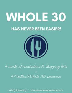 Starting Whole 30? Want 4 weeks of meal plans, grocery lists, and resources? Grab the Whole 30 Has Never Been Easier booklet today for only $1.99! | Whole 30 | Diet | Meal Planning | Grocery Lists | Gluten-Free Recipes | Paleo Recipes