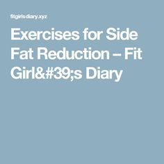 Exercises for Side Fat Reduction – Fit Girl's Diary