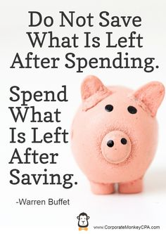 Money Quote Do Not Save What Is Left After Spending. Spend What Is Left After Saving. Warren Buffet