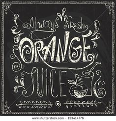Vintage Orange Juice Poster. Vector Illustration. Chalk Lettering ...
