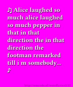 Alice laughed so much alice laughed so much pepper in that in that direction the in that direction the footman remarked till i m somebody...