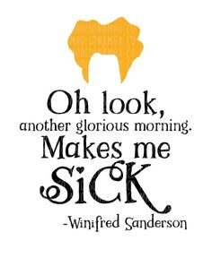 A quote from Winifred Sanderson of Hocus Pocus (Bette Middler) . Hermanas Sanderson, Hocus Pocus Quotes, Free Svg, Cricut Explore Air, Silhouette Cameo Projects, Silhouette Files, Cricut Creations, Cricut Vinyl, Personalized T Shirts