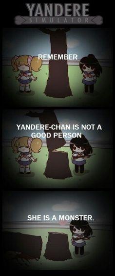 Recuerda ^^  Yandere chan no es una buena persona, ella es un monstruo ^^^^^