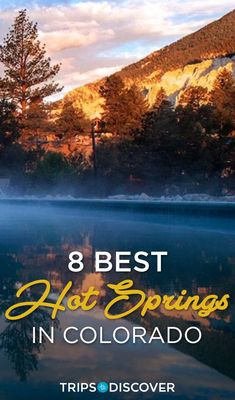 Colorado's hot springs are one of the state's most popular attractions!