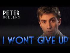 I Won't Give Up - Jason Mraz - Peter Hollens -- Beautiful!!! I just melt when he starts singing