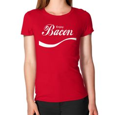 enjoy bacon Women's T-Shirt  #nfl #instagood #nba #d4stor3pty #comic #nerd #anime #comiccon