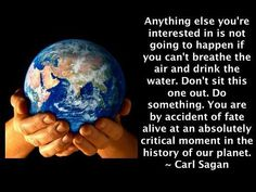 Take Care of our planet - Carl Sagan Our Planet, Save The Planet, Planet Earth, Save Our Earth, Carl Sagan, We Are The World, Worlds Of Fun, Sustainable Living, Akita
