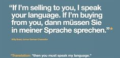 Luckily we have an office that speaks English, Italian, Polish, French, German and Mandarin. Hopefully that's enough! Machine Translation, Lost In Translation, Marie Von Ebner Eschenbach, German Quotes, Learn German, Inspiring Things, German Language, Finance, Germany