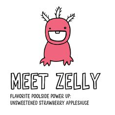 You're looking at three-time underwater breath-holding champion; Zelly the Zee Zee. Naturally, she spends a lot of time at the pool, mostly, teaching lessons and playing Marco Polo. If you want to get in on a game let her know – like we said, she can spend a while underwater. Her flavorite poolside power up: Unsweetened Strawberry Applesauce.