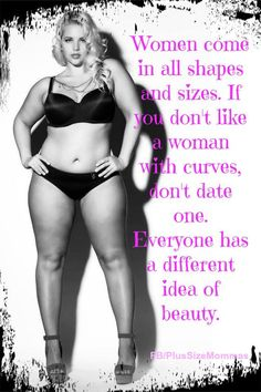 We are who God made up to be...however, we do have a responsibility to take care of the vessel, we are in....Curves is the original idea of beauty .how can you not love curvy women .big booty, hour glass..With a Skinny Fiber Fetish http://curvaceoustrina.SBC90.com