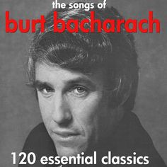 Various Artists - 120 Burt Bacharach Songbook Classics (AudioSonic Music. Z Music, Music Albums, Del Shannon, Forgotten Man, Marty Robbins, Count Basie, Perry Como, Free Music Streaming, Tony Bennett
