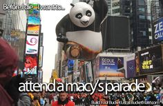 Before I die, I want to...Attend the Macy Day Parade