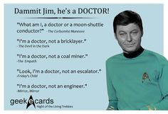 He's a doctor, dammit Jim! Star Trek Series, Star Trek Tos, Star Wars, Jj Abrams Movies, Enterprise Ncc 1701, Star Trek Original, Star Trek Universe, Nerd Love, Cinema