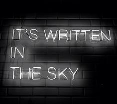 It's written in the sky | neon