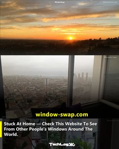 Stuck At Home Due To COVID-19 — Check This Website To See From Other People's Windows Around The World All Over The World, Around The Worlds, You Are Invited, Other People, Traveling By Yourself, Windows, Technology, Website, Videos