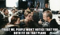Yes, this is the most frustrating part of Titanic.