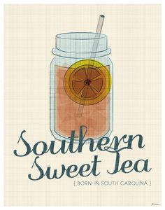 Hey, I found this really awesome Etsy listing at https://www.etsy.com/listing/123054259/sweet-tea-print-southern-sweet-tea