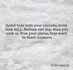 Spend time with your parents --                                                                                                                                                      More