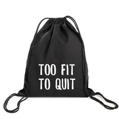 TOO FIT TO QUIT GYM BAG ($10) ❤ liked on Polyvore featuring bags, drawstring sport bag, pink sports bag, drawstring backpack bag, sports backpacks and backpack bags