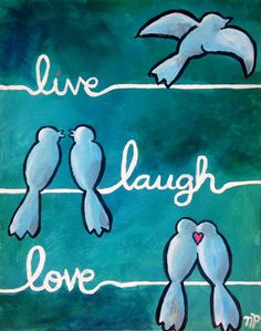 Live, Laugh, and Love