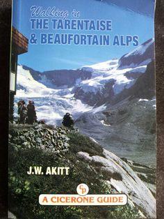 Walking in the Tarentaise & Beaufortain Alps ; JW Akitt