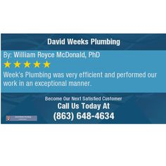 Week's Plumbing was very efficient and performed our work in an exceptional manner. Dripping Faucet, Licensed Plumber, Residential Plumbing, Pipe Repair, Commercial Plumbing, First Time, David
