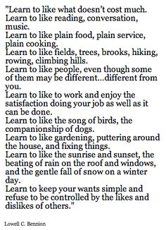 Learn to like the simple things in life...