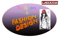 More than 70+ Options to opt your profession in Fashion Designing. If your Fashionista and want to be a part of the fashion glittering world, definitely you need to join in #LakhotiaInstituteofDesign  Join With Us For Your Desired Course: http://lakhotiainstituteofdesign.com/apply-online