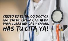 Cristo es el único doctor que puede entrar al alma para curar heridas y sana, has tu cita ya!