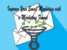 Improve Your Email Marketing with a Marketing Funnel Email Marketing, Social Media Marketing, Your Email, Improve Yourself, Writing, Being A Writer, Letter