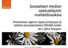 Pirkanmaan oppiva vapaa sivistystyö ja taiteen perusopetuksen OSAAVA-hanke Koulutuspäivä Sampola, Tampere Sosiaalisen median opetuskäytön mahdollisuuksia Opimm…