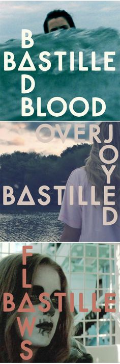 Bastille. Bad blood, overjoyed, and flaws