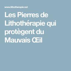 Les Pierres de Lithothérapie qui protègent du Mauvais Œil