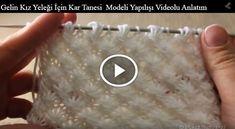Gelin Kız Yeleği İçin Kar Tanesi Modeli Yapılışı Videolu Anlatım