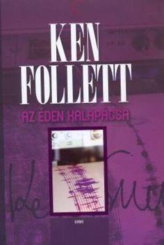 Ken Follett: Az Éden Kalapácsa Ken Follett, San Francisco