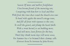 """To Autumn"" by John Keats.  My favourite poem by my favourite Romantic poet."