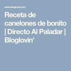 Receta de canelones de bonito | Directo Al Paladar | Bloglovin'