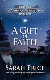 A Gift of Faith: An Amish Christmas Story by Sarah Price